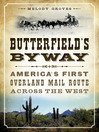 Butterfield's Byway (eBook): America's First Overland Mail Route Across the West