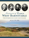 Luminaries of Early West Barnstable (eBook): The Stories of a Cape Cod Village