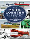 The Maine Lobster Industry (eBook): A History of Culture, Conservation & Commerce