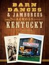 Barn Dances and Jamborees Across Kentucky (eBook)