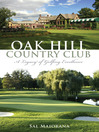 Oak Hill Country Club (eBook): A Legacy of Golfing Excellence