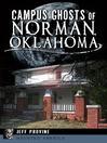 Campus Ghosts of Norman, Oklahoma (eBook)