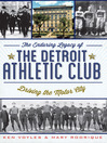 The Enduring Legacy of the Detroit Athletic Club (eBook): Driving the Motor City