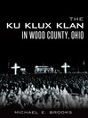 The Ku Klux Klan in Wood County, Ohio (eBook)