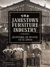 The Jamestown Furniture Industry (eBook): History in Wood, 1816-1920