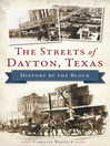 The Streets of Dayton, Texas (eBook): History by the Block