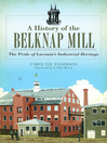 A History of the Belknap Mill (eBook): The Pride of Laconia's Industrial Heritage