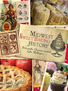 Midwest Sweet Baking History (eBook): Delectable Classics around Lake Michigan