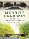The Merritt Parkway (eBook): The Road that Shaped a Region