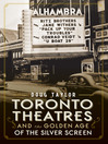 Toronto Theatres and the Golden Age of the Silver Screen (eBook)