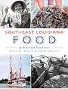 Southeast Louisiana Food (eBook): A Seasoned Tradition