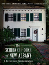 The Scribner House of New Albany (eBook): A Bicentennial Commemoration