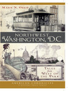 Northwest Washington, D.C. (eBook): Tales from West of the Park