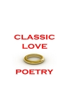 Classic Love Poetry (eBook)