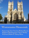 Westminster Memorials (eBook): Featuring: Jane Austen, Robert Burns, William Shakespeare, Oscar Wilde, William Blake & Many More