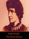 E. Nesbit (MP3): The Ghost Stories
