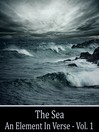 The Sea, An Element in Verse, Volume 1 (MP3)