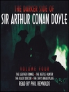 The Darker Side of Sir Arthur Conan Doyle, Volume 4 (MP3)