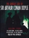 The Darker Side of Sir Arthur Conan Doyle, Volume 4 (MP3)