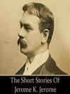 Jerome K. Jerome (MP3): The Short Stories