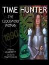 The Clockwork Woman (MP3): Time Hunter Series, Book 4