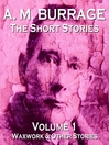 The Short Stories of A. M. Burrage, Volume 1 (MP3): Waxwork & Other Stories