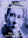 The Short Stories of A. M. Burrage, Volume 2 (MP3): Smee & Other Stories