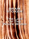 The Lair of the White Worm eBook