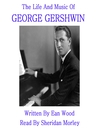 The Life and Music of George Gershwin (MP3)