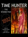 The Severed Man (MP3): Time Hunter Series, Book 5