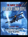 The Darker Side of Sir Arthur Conan Doyle, Volume 1 (MP3)