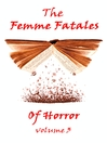 The Femme Fatales of Horror, Volume 3 (eBook)