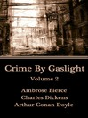Crime by Gaslight, Volume 2 (eBook)