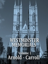 Westminster Memorials, Volume 1 (MP3): Arnold - Carroll