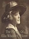 The Poetry of Ella Wheeler Wilcox (MP3)