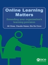 Online Learning Matters (eBook): Extending Your Organisation's Learning Provision