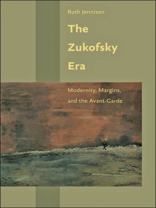 The Zukofsky Era (eBook): Modernity, Margins, and the Avant-Garde
