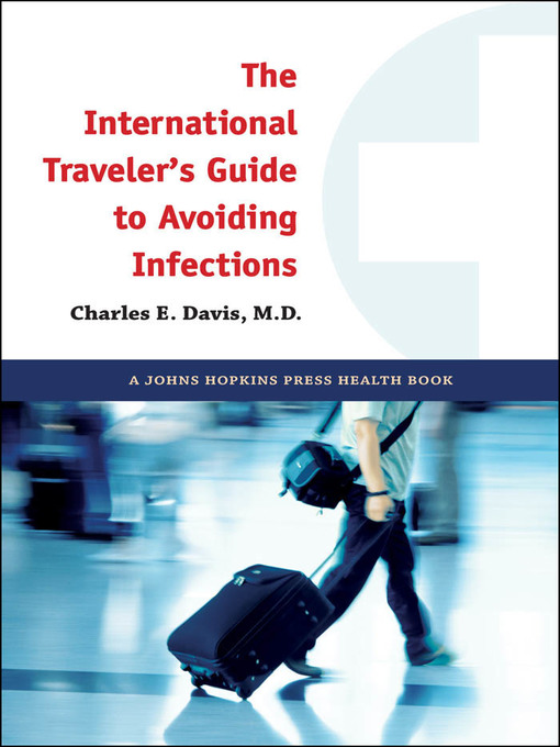 The International Traveler's Guide to Avoiding Infections (eBook)