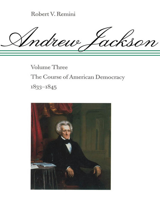 Andrew Jackson (eBook): The Course of American Democracy, 1833-1845