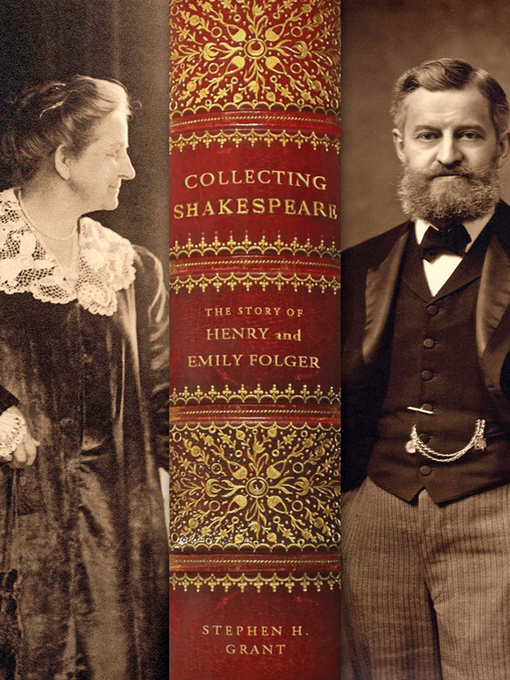 Collecting Shakespeare (eBook): The Story of Henry and Emily Folger