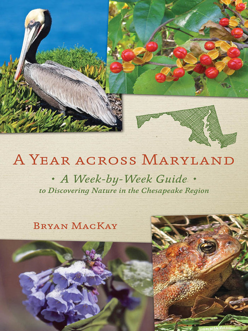 A Year across Maryland (eBook): A Week-by-Week Guide to Discovering Nature in the Chesapeake Region