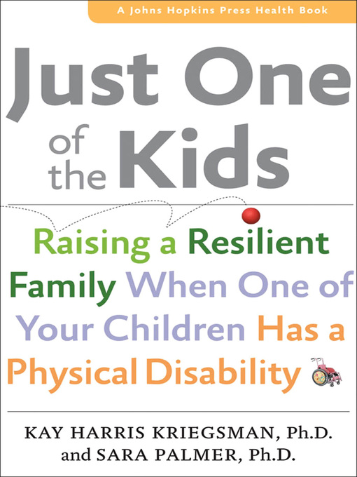 Just One of the Kids (eBook): Raising a Resilient Family When One of Your Children Has a Physical Disability