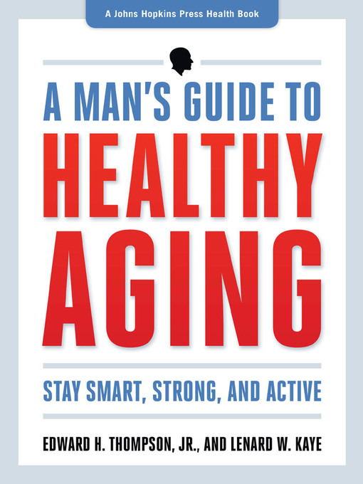 A Man's Guide to Healthy Aging (eBook): Stay Smart, Strong, and Active