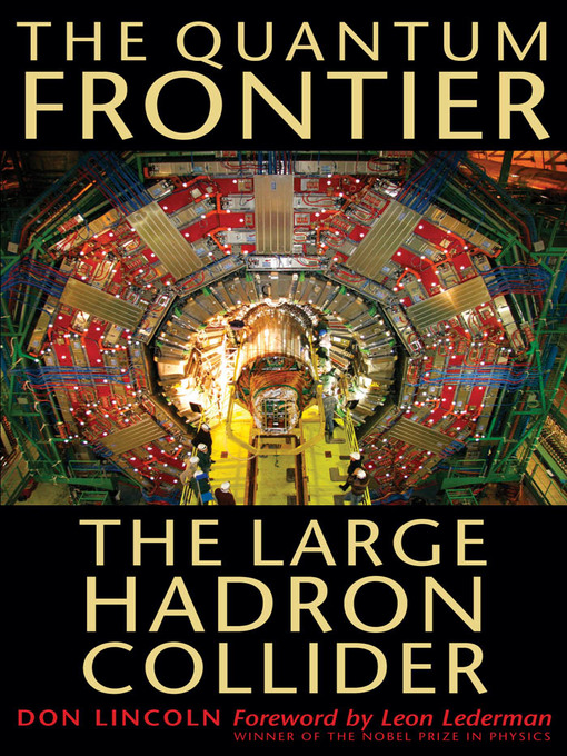 The Quantum Frontier (eBook): The Large Hadron Collider
