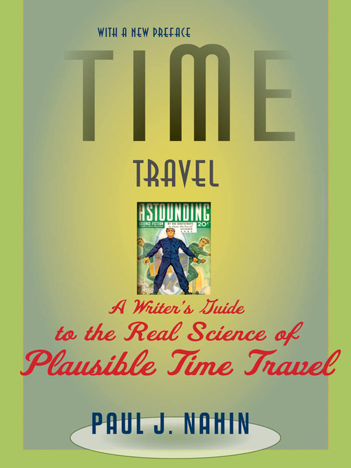 Time Travel (eBook): A Writer's Guide to the Real Science of Plausible Time Travel