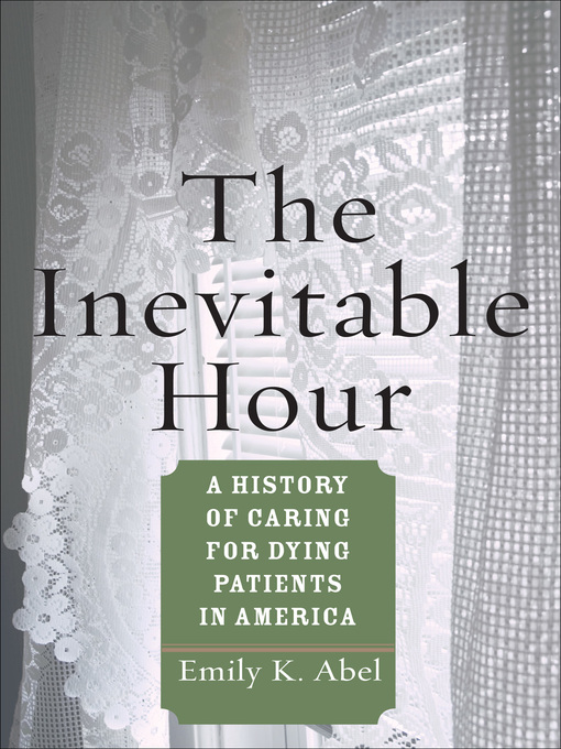 The Inevitable Hour (eBook): A History of Caring for Dying Patients in America