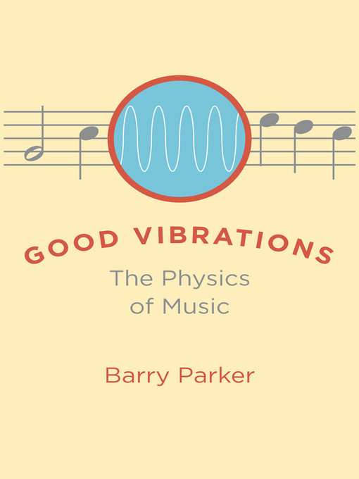 Good Vibrations (eBook): The Physics of Music