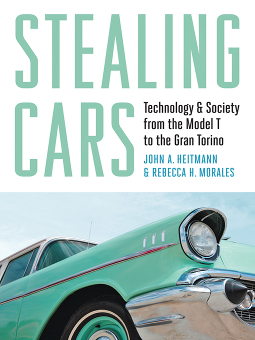 Stealing Cars (eBook): Technology and Society from the Model T to the Gran Torino