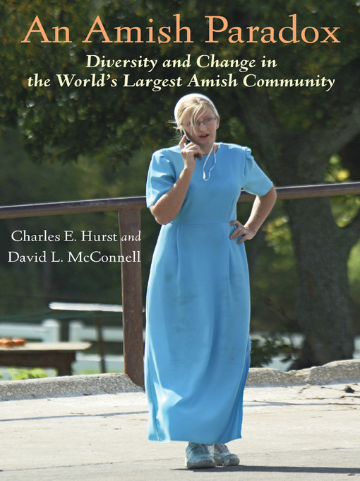 An Amish Paradox (eBook): Diversity and Change in the World's Largest Amish Community