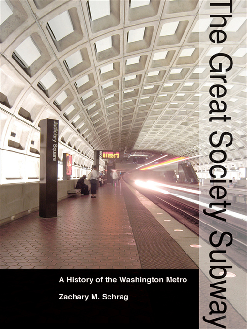 The Great Society Subway (eBook): A History of the Washington Metro